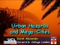 Urban Hazards and Megacities