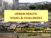 Urban health - issues and challenges