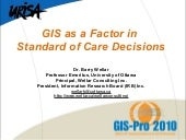 GIS AS A FACTOR IN STANDARD OF CARE...