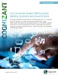 U.S. Consumer Goods: Putting Social, Mobility, Analytics and Cloud to Work
