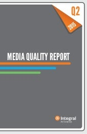 Media quality report - Integral Ad Science - Q2 2015