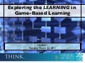 Exploring the LEARNING in Game-Based Learning