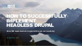 How to Successfully Implement Headless Drupal