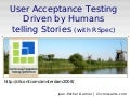 User Acceptance Testing Driven by Humans telling Stories (with RSpec)