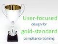 User-focused design for gold-standard compliance training