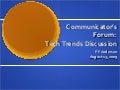 Communicator's Forum: Tech Trends Discussion