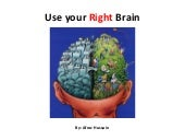 Use your Right brain