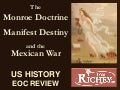 Manifest Destiny, Monroe Doctrine, and Mexican War (USHC 2.2)
