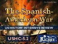 The Spanish-American War (USHC 5.2)