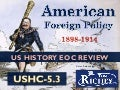 American Foreign Policy 1898-1914 (USHC 5.3)