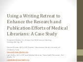 Using a writing retreat to enhance the research and publication efforts of medical librarians