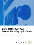 Using Digital Asset Management To Turn Up Your Content Marketing
