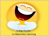 Using humor to maximize learning