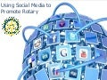 Using Social Media to Promote Rotary.24 May