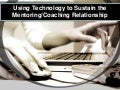 Technology to Sustain Mentoring/Coaching relationships