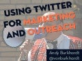 Using twitter for marketing and outreach -ALA Techsource 2014