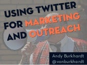 Using Twitter for Marketing and Outreach Workshop