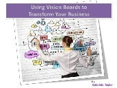 Using Vision Boards to Transform Your Business in 2015