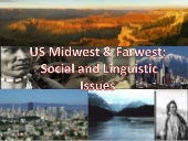 Us midwest & farwest: social and li...