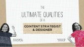 Ultimate qualities of a content strategist and designer