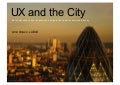 UX and the City - An introduction to user experience design in the financial services industry