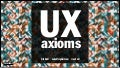 UX Axioms - 26 Principles to Drive Better Product Design