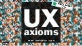 UX Axioms from Madison+UX