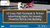SearchLove London 2015 | Larry Kim | 10 Crazy Paid Facebook & Twitter Advertising Hacks for Insanely Powerful SEO & Link Building