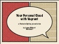 Vagrant: Your Personal Cloud