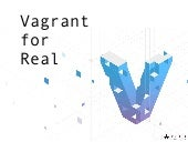 Vagrant for real