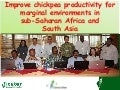 2013 GRM: Improve chickpea productivity for marginal environments in  sub-Saharan Africa and  South Asia -- RK Varshney