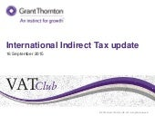 VAT Club:  International Indirect Tax update - September 2015