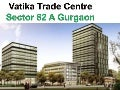 VATIKA TRADE CENTRE GURGAON=09811822426=Assured Return Project in Gurgaon | Commercial Office Space in Gurgaon | Vatika Gurgaon | Assured Return Property in Gurgaon Delhi Noida | Assured Return in Gurgaon | Vatika City Centre Gurgaon | Vatika India Next G