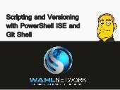 vBrownBag - Scripting and Versioning with PowerShell ISE and Git Shell