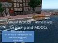 VCARA Virtual Worlds, Immersive Learning and MOOCs