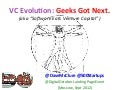 VC Evolution: Geeks Got Next