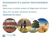 Development of a journal recommendation tool. Based upon co-citation analysis of Wageningen UR output