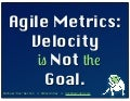 Velocity is NOT the Goal - PNSQC