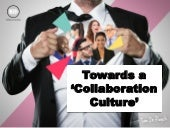 Towards a Collaboration Culture