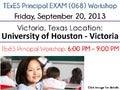 TExES Workshop - Principal Exam (068) - Victoria TX