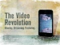 The Video Revolution