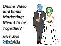 Online Video and Email Marketing: Meant to be Together?