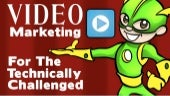 Video Marketing For The Technologically-Challenged