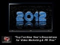 Top Ten New Year's Resolutions  for Video Marketing & PR Pros