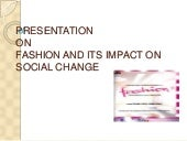 FASHION AND ITS IMPACT ON SOCIAL CH...