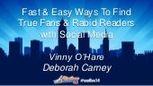 Fast & Easy Ways To Find True Fans & Rabid Readers with Social Media