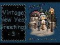 VINTAGE NEW YEAR GREETINGS 3 ppsx