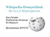 Wikipedia Demystified: A GLAM Perspective