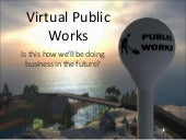 Virtual Public Works 2008 Presentation