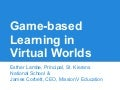 Game-based Learning in Virtual Worlds (a case study from Ireland)